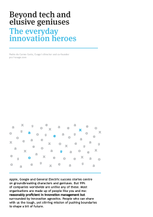 Beyond tech and elusive geniuses. The everyday innovation heroes